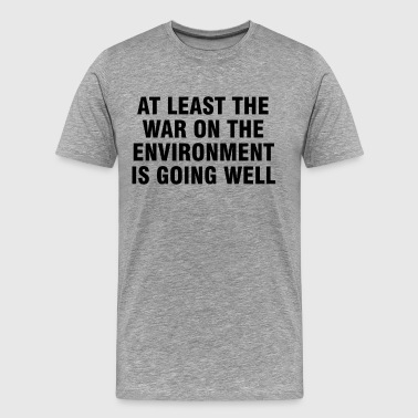 Resist Climate At least the war on the environment is going well - Men's Premium T-Shirt