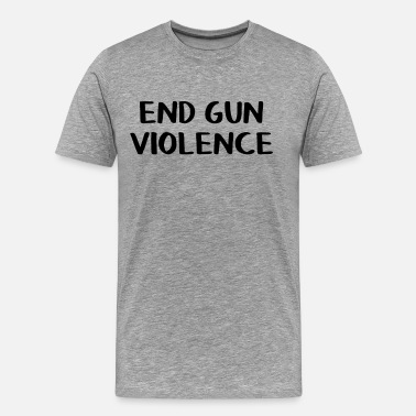 Violence End gun violence - Men's Premium T-Shirt