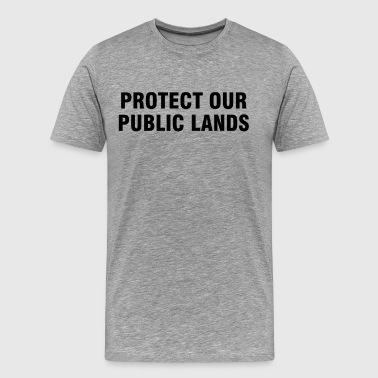 Donald Trump Protect our public lands - Men's Premium T-Shirt