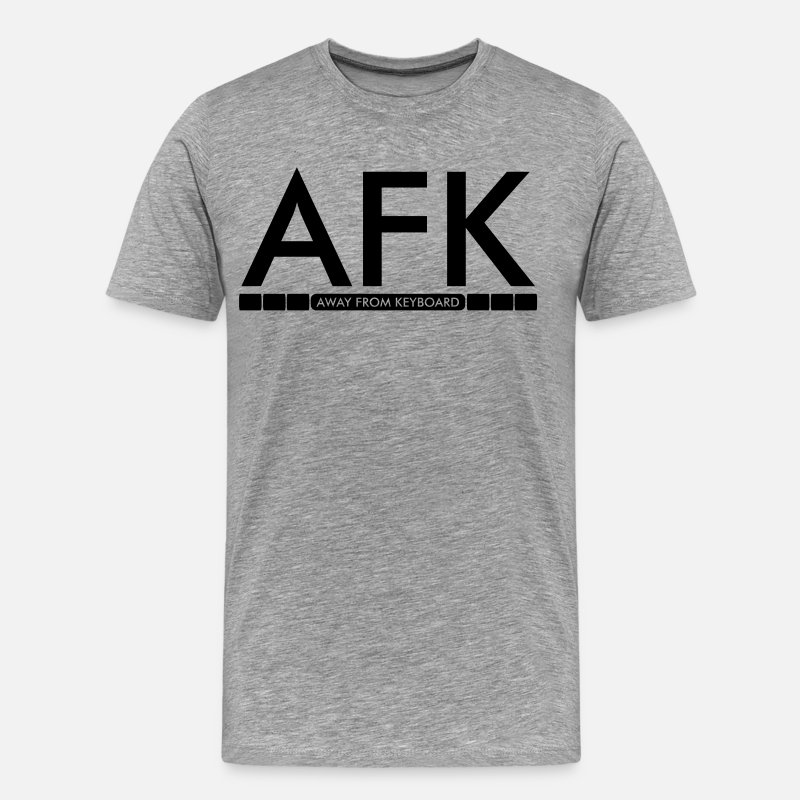 Afk T-Shirts - AFK - Away from keyboard - Men's Premium T-Shirt heather gray