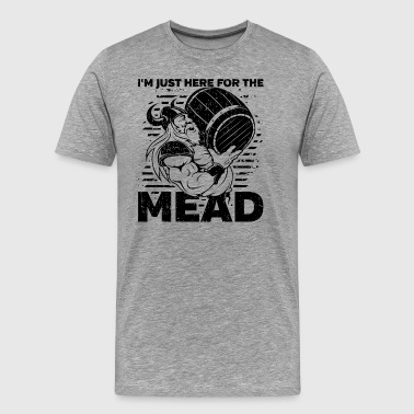 Viking I'm Just Here for the Mead - Men's Premium T-Shirt