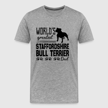 Staffordshire Bull Terrier Dad Shirt - Men's Premium T-Shirt