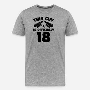 18 Years Old This Guy Is Officially 18 Years Old 18th Birthday - Men's Premium T-Shirt
