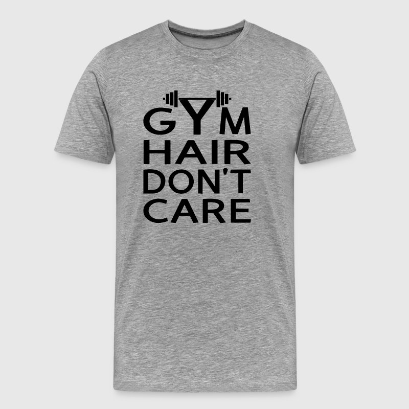 Gym Hair Don't Care - Men's Premium T-Shirt