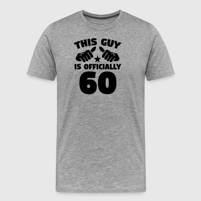 This Guy Is Officially 60 Years Old 60th Birthday - Men's Premium T-Shirt