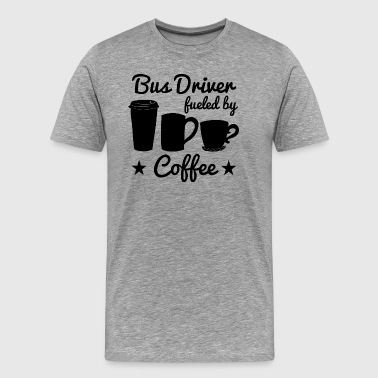 Bus Driver Fueled By Coffee - Men's Premium T-Shirt