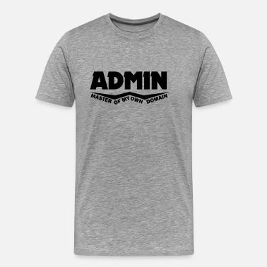 Master Of My Own Domain admin master of my own domain - Men's Premium T-Shirt