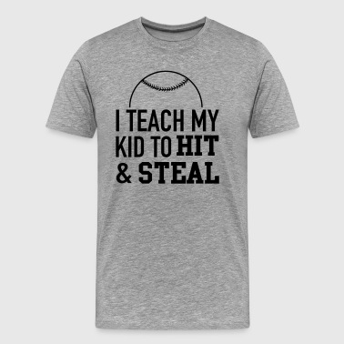 I teach my kid to hit and steal - Men's Premium T-Shirt