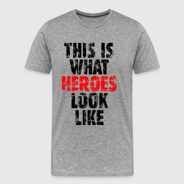 THIS IS WHAT HEROES LOOK LIKE Vintage BR - Men's Premium T-Shirt
