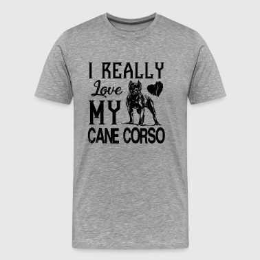 I Really Love My Cane Corso Shirt - Men's Premium T-Shirt