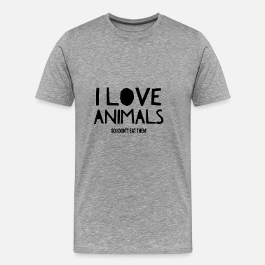 Animal I Love Animals So I Don't Eat - Men's Premium T-Shirt