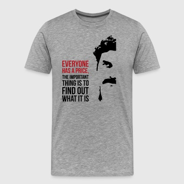 Everyone has a price - Men's Premium T-Shirt