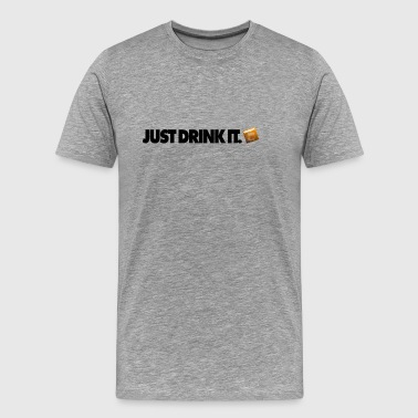 JUST DRINK IT WHISKY STYLE - Men's Premium T-Shirt
