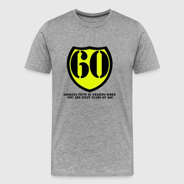 60 Saying 60 Birthday - Men's Premium T-Shirt