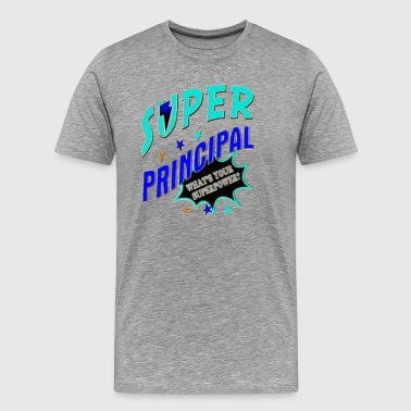 Super Hero Principal What s Your Sup - Men's Premium T-Shirt