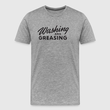 Washing and Greasing - Men's Premium T-Shirt