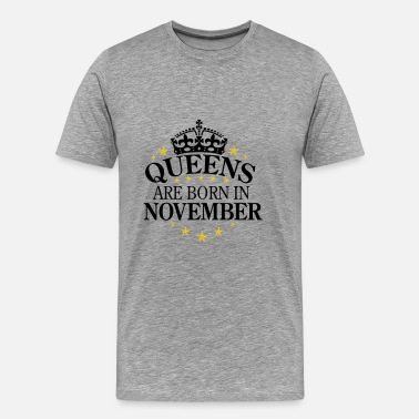 Queen Was November Queens November - Men's Premium T-Shirt