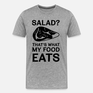 Salad Salad? That's what my food eats - Men's Premium T-Shirt
