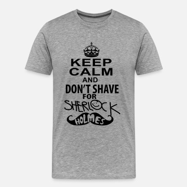 Martin Freeman keep calm and don't shave for sherlock holmes - Men's Premium T-Shirt