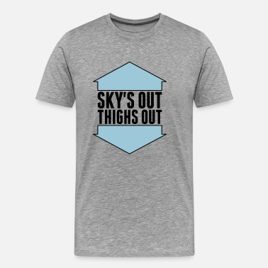 Sky's Out, Thighs Out - Men's Premium T-Shirt