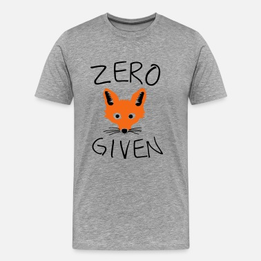 Zero Fox Given Zero Fox Given - Men's Premium T-Shirt