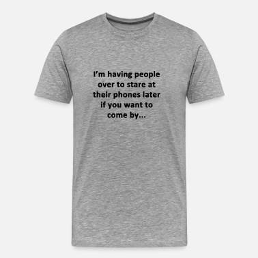 Texting People Over - Men's Premium T-Shirt