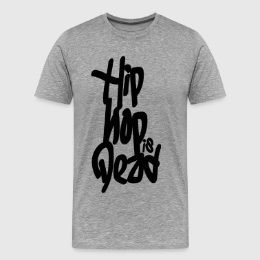 Hip-Hop Is Dead - Men's Premium T-Shirt