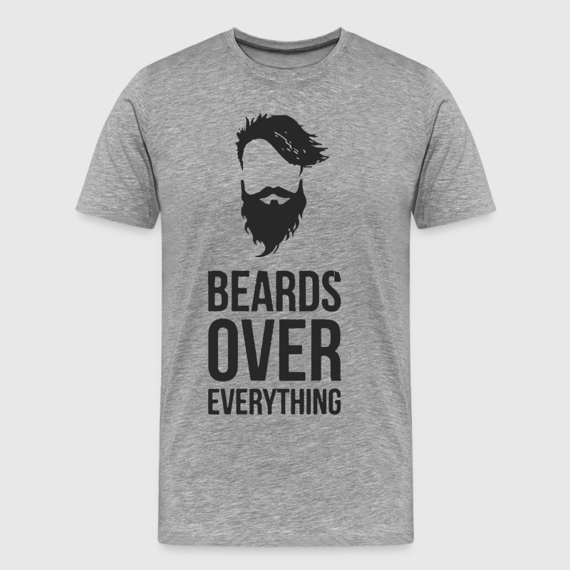 Beards over everything - Men's Premium T-Shirt