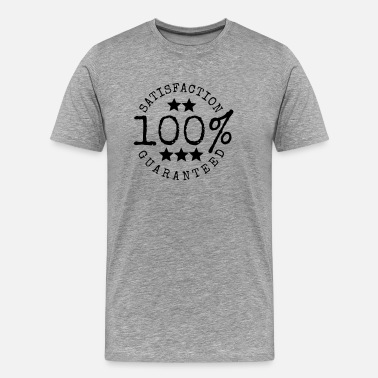 Satisfaction Satisfaction Guaranteed - Men's Premium T-Shirt