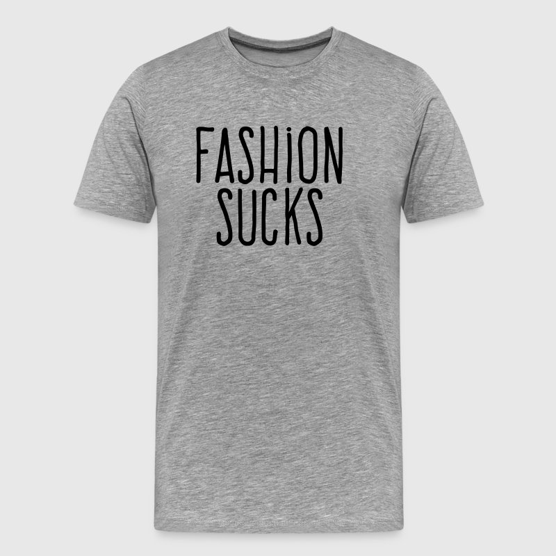 fashion sucks - Men's Premium T-Shirt
