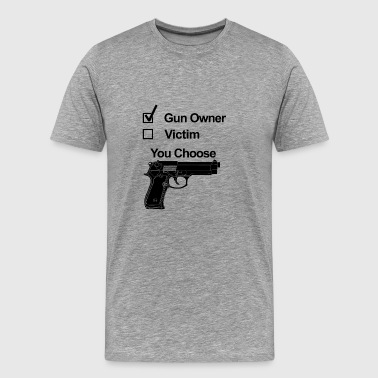 Gun owner Victim you choose - Men's Premium T-Shirt