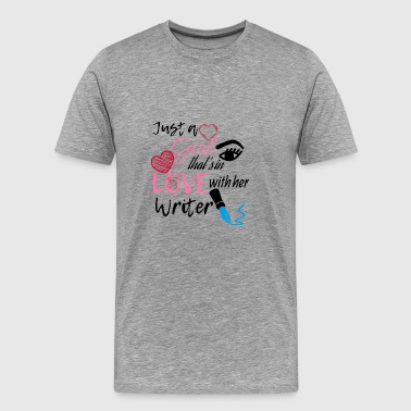 A girl that's in love with her writer - Men's Premium T-Shirt