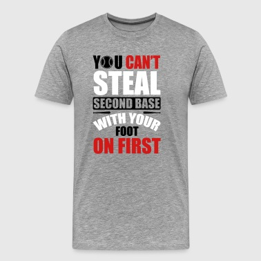 Base You can't steal second base - baseball - Men's Premium T-Shirt