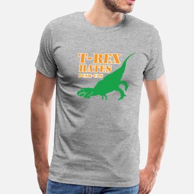672e35852 Funny Crossfit T-Rex Hates Push-Ups T shirt - Men's Premium T-