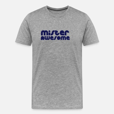 Mister Awesome mister awesome - Men's Premium T-Shirt