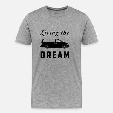 Minivan Living the Minivan Dream - Men's Premium T-Shirt