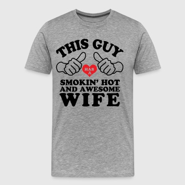 Smokin Hot Awesome Wife - Men's Premium T-Shirt