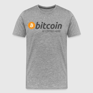 Bitcoin Accepted Here - Men's Premium T-Shirt