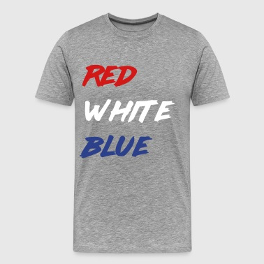 Red White Blue - Men's Premium T-Shirt