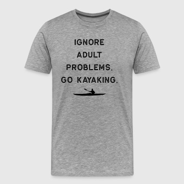 Adult-swim Kayak Design Ignore Adult Problems Kayaking Dark Kayaking Fishing Gift Rowing - Men's Premium T-Shirt