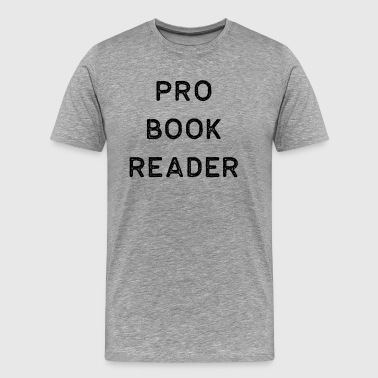 Back Read Book Shirt Pro Reader Dark Reading Authors Librarian Writer Gift - Men's Premium T-Shirt