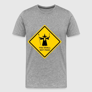 Gandalf You Shall Not Pass warning sign - Men's Premium T-Shirt