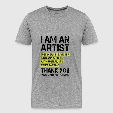 I am an Artist ...  - Men's Premium T-Shirt