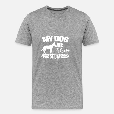 If Youre Reading This DOG Ate Your Stick Family - Men's Premium T-Shirt