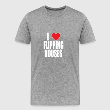 Office Manager I Love Flipping Houses - Men's Premium T-Shirt