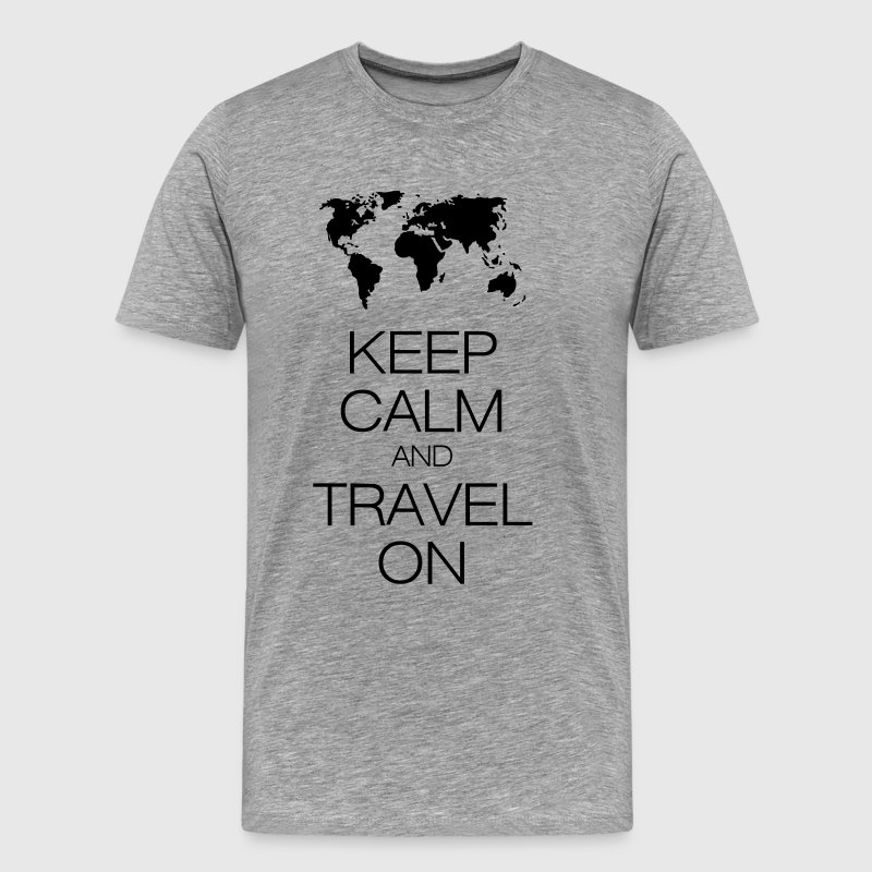 keep calm and travel on - Men's Premium T-Shirt