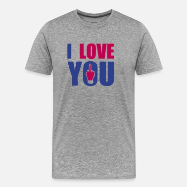 I Dont Fuck With You i love you fuck - Men's Premium T-Shirt