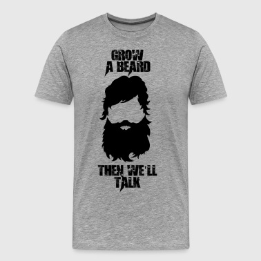 Grow a beard ... - Men's Premium T-Shirt