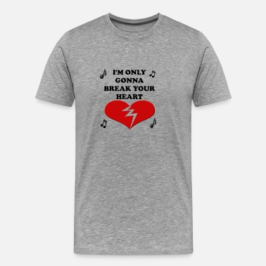 Ludacris I'm Only Gonna Break Your Heart - Men's Premium T-Shirt