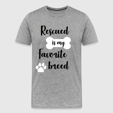 Rescued is my Favorite Breed - Men's Premium T-Shirt